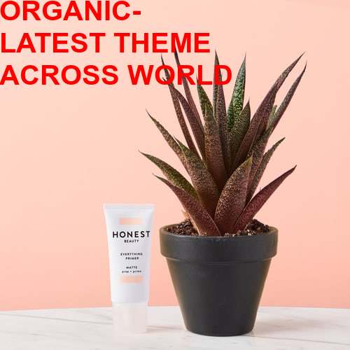 ORGANIC-LATEST THEME ACROSS  WORLD