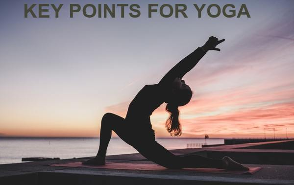 KEY POINTS FOR YOGA